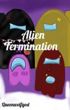 Among Us: Alien Termination (Book 2) by Queenwolfgod
