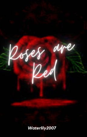Roses are Red by Waterlily2007