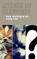 ¡¿tengo un hermano?! una historia de Star fox by alfalobo2020