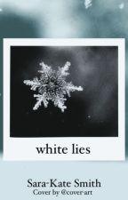 White Lies by Sara_Smith_Writes