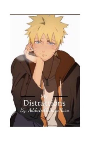 My Distractions (Harem) by AddictedToSasuNaru