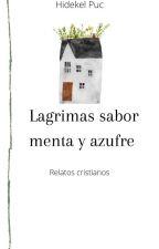 Lagrimas sabor menta y azufre by Lekedih