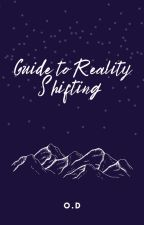 REALITY SHIFTING TIPS!!! by 0st4r4c0r3