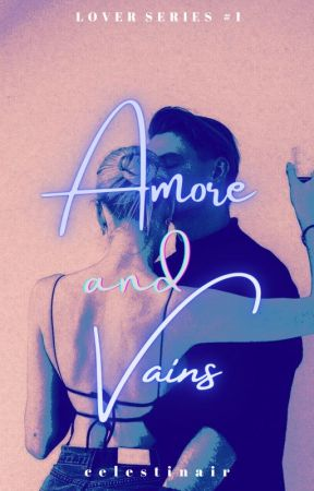Amore and Vains (Reverie Series #1) by celestinair