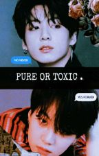 PURE OR TOXIC by swetha_beryl