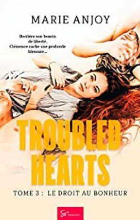Troubled Hearts : Le droit au bonheur Edité chez So Romance by Missbettyboop13