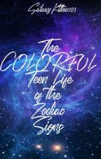 The COLORFUL Teen Life of the Zodiac Signs by GalaxyKitten103
