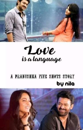 Love...Is a language ( Five Shots ) ✓ by nila_c423