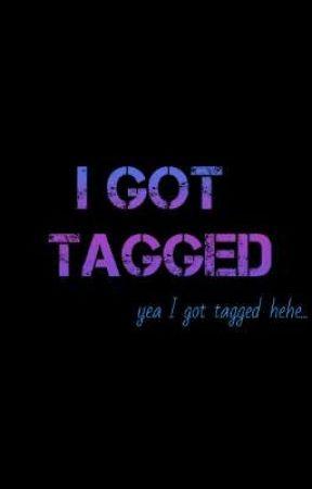 I Got Tagged by kweenpatrickng