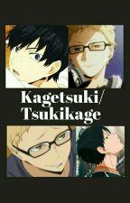 Kagetsuki/Tsukikage One Shots  by Birbeyama