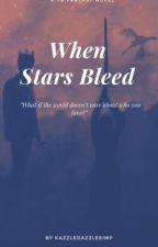 When Stars Bleed by kazzledazzlesimp