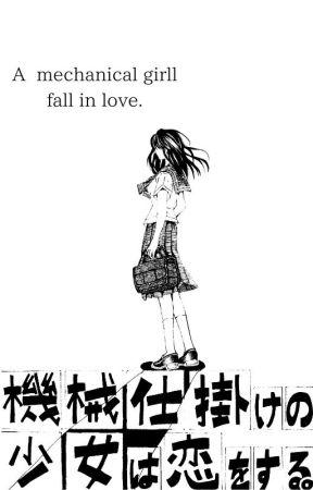 A mechanical girl falls in love. by tukimiya-tylor