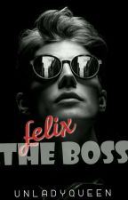 FELIX: The boss by UnladyQueen