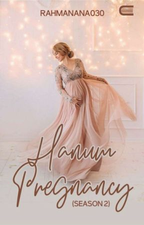 Hanum'S Pregnancy (Season 2) by rahmanana030