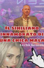 ||IL SIHILIANO INNAMORATO DI UNA CHICA MALA|| lechichemale by lechichemale