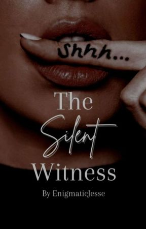 The Silent Witness  by TheEnigmaticJesse