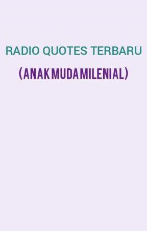 RADIO QUOTES TERBARU (ANAK MUDA MILENIAL) by Fadliadima