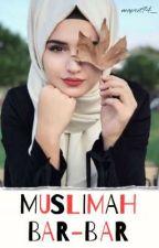 Muslimah Bar-Bar ✔️ by mapril94_