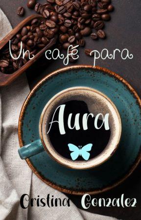 Un café para Aura / Cristina González 2020 by aleianwow
