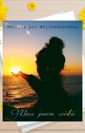 Uma jovem cristã  by Filhadoyeshua
