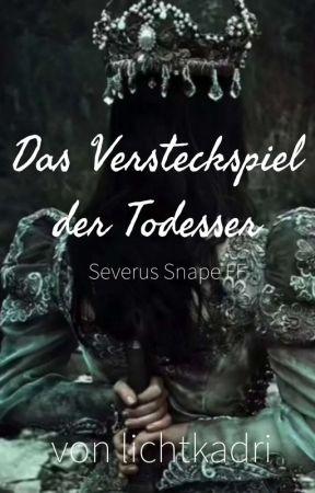 Das Versteckspiel der Todesser (Severus Snape FF) by lichtkadri