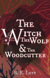 The Witch The Wolf & The Woodcutter - NaNoWriMo 2020 cover