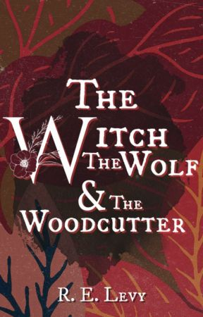 The Witch The Wolf & The Woodcutter - NaNoWriMo 2020 by relevy