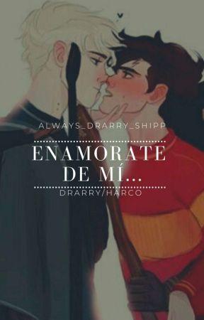 Enamórate De Mi...    Drarry/Harco by always_drarry_shipp