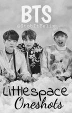 BTS Littlespace Oneshots  by StobItFelix