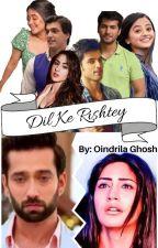 Dil Ke Rishtey (Ishqbaaz FF) by HrithikRoshanLover