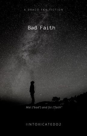 Bad Faith -A Draco Fanfic- by iintoxicatedd2