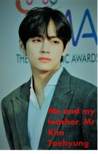 Me and my teacher, Mr Kim Taehyung by TataYoongles