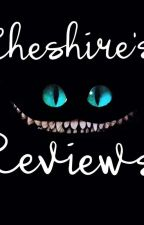 Cheshire's Reviews (Opening Soon) by CheshireVibes