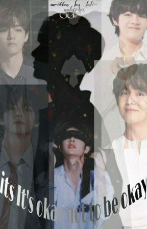 It's okay not to be okay||َ لا بأس ان لم تكُن بِخير by yoly-Lali798