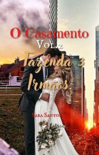 Fazenda 3 Irmãos - O Casamento. Vol.2 cover