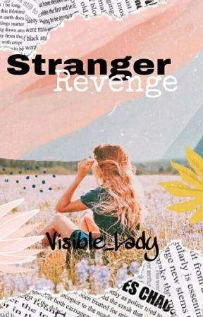 Stranger Revenge by Visible_Lady