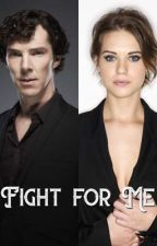 Fight for Me by kylorenphan24601