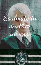 Soulmate in another universe  by _T_Malfoy