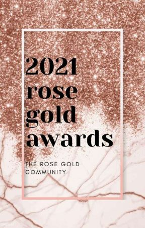 2021 Rose Gold Awards [JUDGING] by Rose-Gold_Community