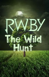 Call of the Hunt (RWBY x Male Reader) cover