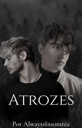 Atrozes • Nosh by AlwayssInsomnia