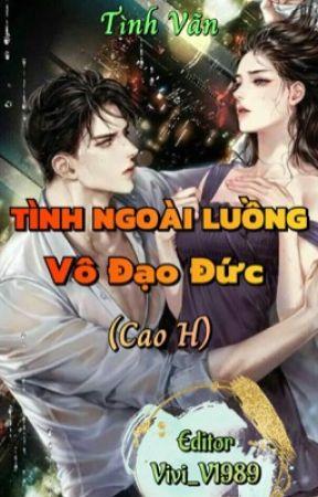 TÌNH NGOÀI LUỒNG VÔ ĐẠO ĐỨC (Cao H) by Vivi_V1989