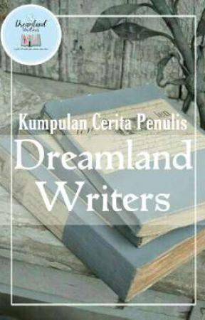 Kumpulan Cerita Penulis Dreamland Writers by DreamlandWriters
