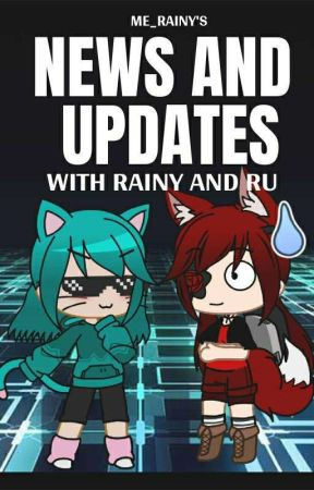 news and updates with Rainy and Ru by me_rainy