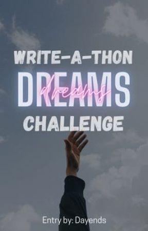 Dreams [Write-A-Thon-Challenge] by dayends