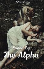 Saved By The Alpha by Hey_Angel_hrry