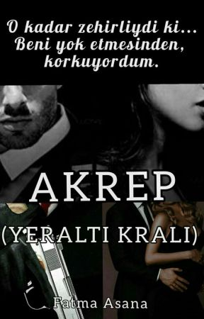AKREP (YERALTI KRALI) by fatmaasana14