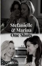 Stefanielle/Marina One Shots by endlessuniverses