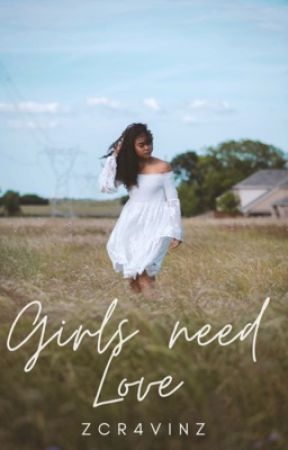 Girls Need Love by Cr4vinz