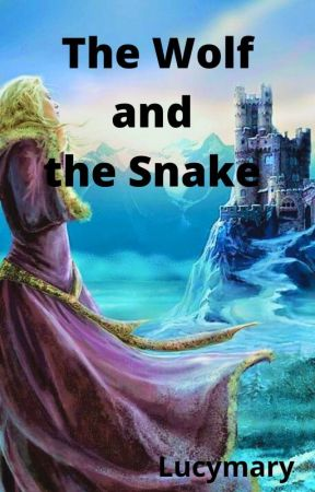 The Wolf and the Snake (English version) by Lucymary69